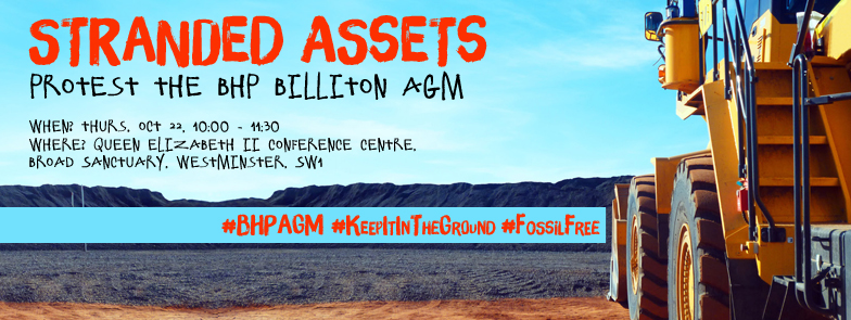 Stranded Assets: Protest the BHP Billiton AGM