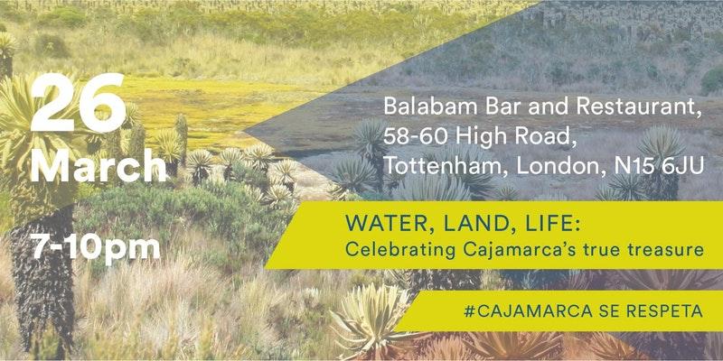 Event: Water, Land, Life: celebrating the true treasures of Cajamarca