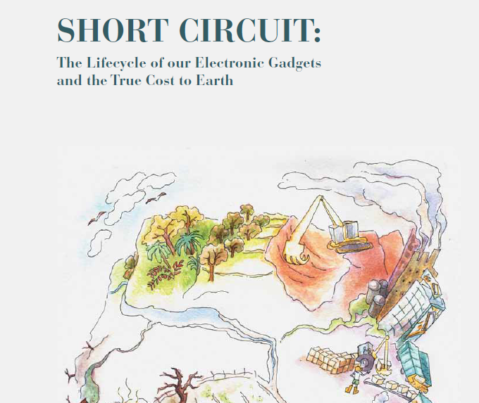 SHORT CIRCUIT: The Lifecycle of our Electronic Gadgets and the True Cost to Earth