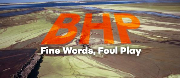 BHP Fine words, foul play  photo credit Jessie Boylan.
